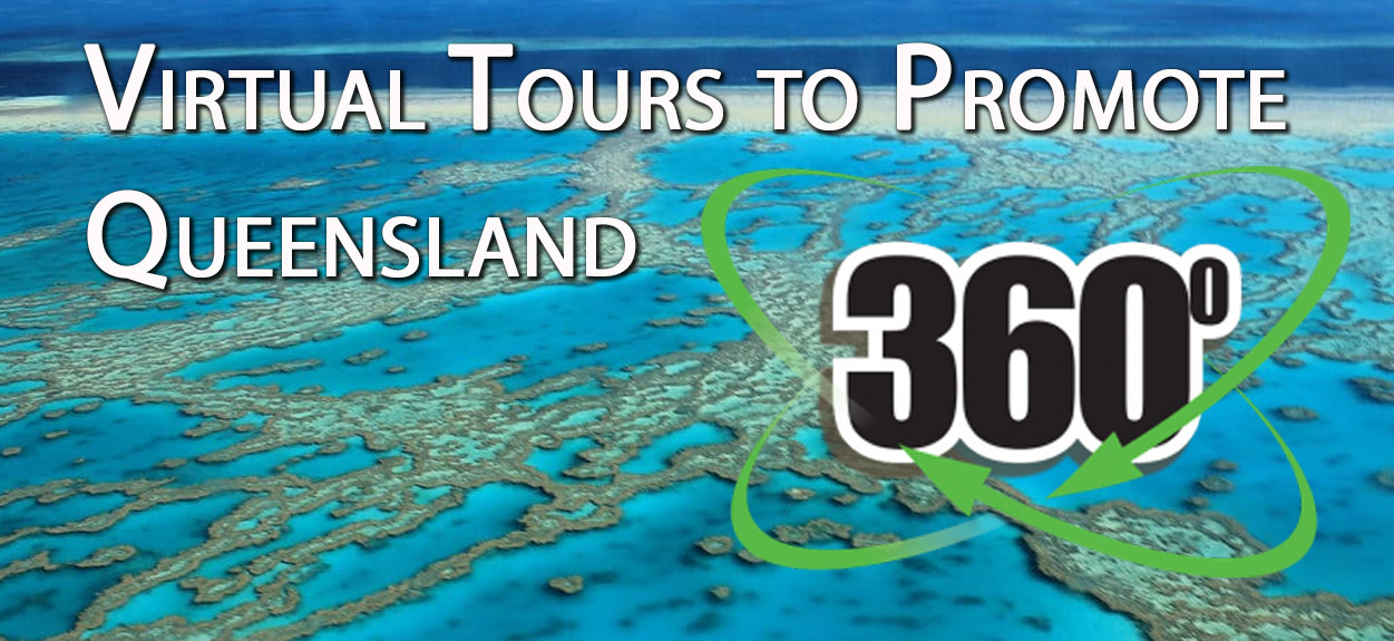 "Virtual Tours offer a ""Taste"" of Queensland to promote Tourism"