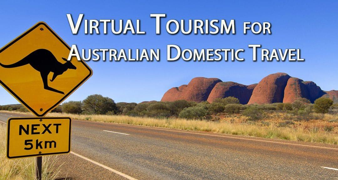 Virtual Tourism to Market Australian Domestic Travel